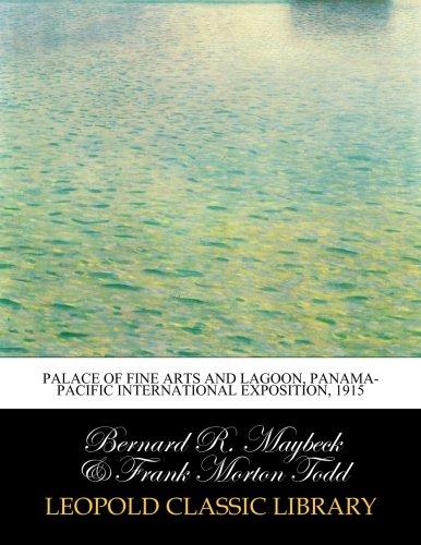 Palace of Fine Arts and lagoon, Panama-Pacific International Exposition, 1915 pdf epub