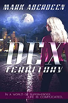 Dex Territory (Dex Territory Series Book 1) by [Aberdeen, Mark]