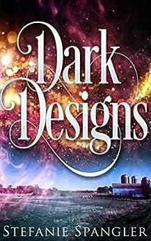 Dark Designs by [Spangler, Stefanie]