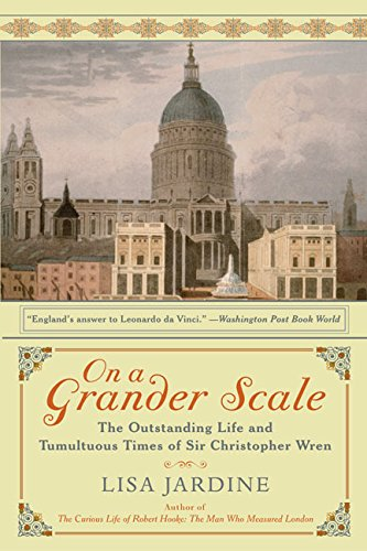 Download On a Grander Scale: The Outstanding Life and Tumultuous Times of Sir Christopher Wren ebook