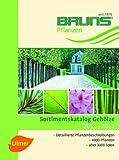 Bruns Sortimentskatalog Gehölze: Herausgegeben von der Baumschule Bruns
