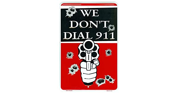 Tags America We Don't Dial 911 Novelty Embossed Metal Sign