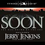 Soon: The Beginning of the End: The Underground Zealot, Book 1 | Jerry B. Jenkins