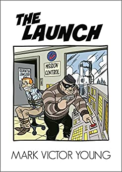 The Launch by [Young, Mark Victor]