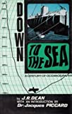Down to the Sea, Dean, J. R., 0851740405