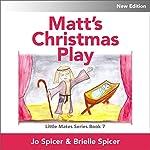 Matt's Christmas Play: Little Mates, Book 7 | Jo Louise,Brielle Spicer