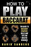 How To Play Baccarat: The Guide To Baccarat