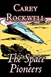 The Space Pioneers, Carey Rockwell, 1603129359