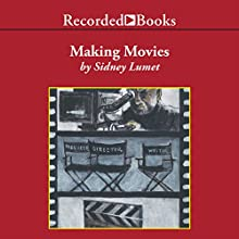Making Movies Audiobook by Sidney Lumet Narrated by Richard M. Davidson