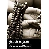 Je suis le jouet de mes collègues (French Edition)