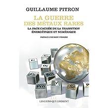 La guerre des métaux rares: La face cachée de la transition énergétique et numérique (French Edition)