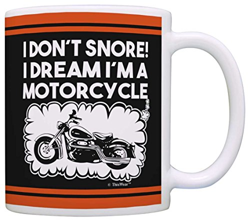 I Don't Snore Dream I'm a Motorcycle Mug