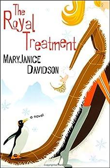 The Royal Treatment: A Novel (Royal Series Book 1) by [Davidson, MaryJanice]