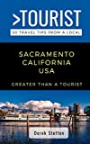Search : GREATER THAN A TOURIST- SACRAMENTO CALIFORNIA USA: 50 Travel Tips from a Local
