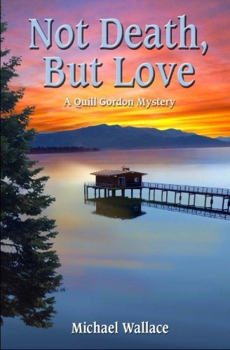 Not Death, But Love: A Quill Gordon Mystery (Volume 3) by Michael Wallace (2015-07-02)