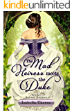 The Mad Heiress Meets the Duke: English Historical Regency Romance (Sweet and Wholesome Georgette Quinby Book 1)