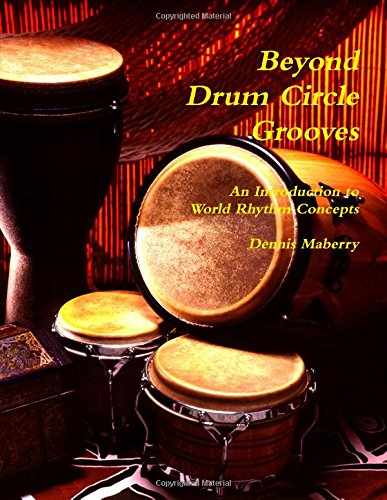 - Beyond Drum Circle Grooves: An Introduction to World Rhythm Concepts