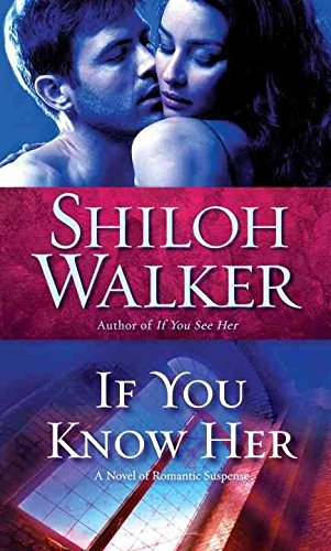 Download [(If You Know Her : A Novel of Romantic Suspense)] [By (author) Shiloh Walker] published on (February, 2012) pdf