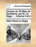 Histoire de Gil Blas de Santillane, Par M le Sage, Alain Rene Le Sage, 1140947796