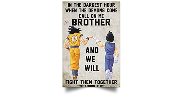 Dragonball Son Goku /& Vegeta Brother Poster Call On Me Brother Birthday Gifts