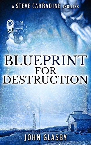 Amazon blueprint for destruction a steve carradine thriller blueprint for destruction a steve carradine thriller book 2 by glasby john malvernweather Gallery