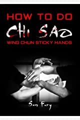 How To Do Chi Sao: Wing Chun Sticky Hands (Self-Defense) Kindle Edition