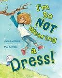 I'm So Not Wearing a Dress!