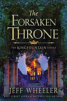 The Forsaken Throne (The Kingfountain Series Book 6) by [Wheeler, Jeff]