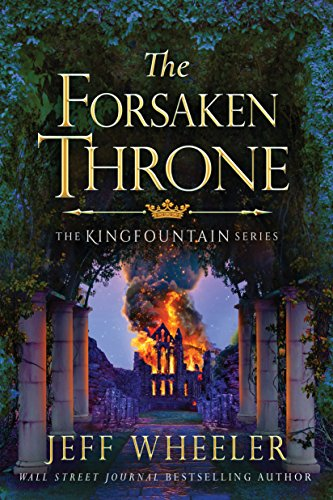 The Forsaken Throne (The Kingfountain Series Book 6)