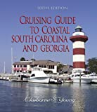 img - for Cruising Guide to Coastal South Carolina and Georgia (Cruising Guide to Coastal South Carolina & Georgia) book / textbook / text book