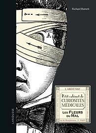 Petit cabinet de curiosités médicales : Les fleurs du mal par Richard Barnett