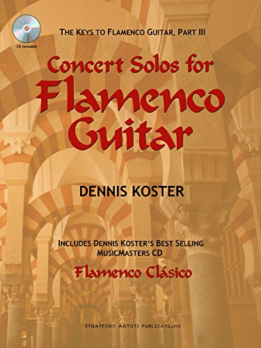 The Keys to Flamenco Guitar, Part III: Concert Solos for Flamenco Guitar (Book & CD) -