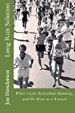 img - for Long Run Solution: What I Like Best about Running, and Do Most as a Runner book / textbook / text book