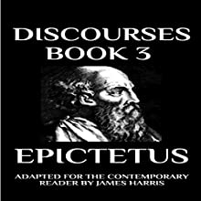 Discourses: Book 3 Audiobook by Epictetus, James Harris Narrated by Greg Douras