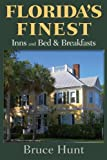 Florida's Finest Inns and Bed and Breakfasts, Bruce Hunt, 1561644374