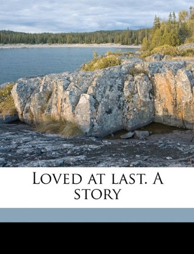Read Online Loved at last. A story Volume 3 PDF