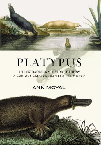 Download Platypus: The Extraordinary Story of How a Curious Creature Baffled the World PDF