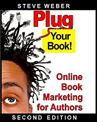 Plug Your Book! Online Book Marketing for Authors (English Edition)