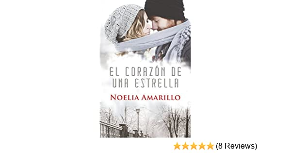 El Corazón de una Estrella (Spanish Edition) - Kindle edition by Noelia Amarillo. Literature & Fiction Kindle eBooks @ Amazon.com.