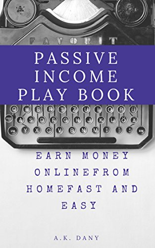 Amazon com: THE PASSIVE INCOME PLAYBOOK: TURN YOUR COMPUTER