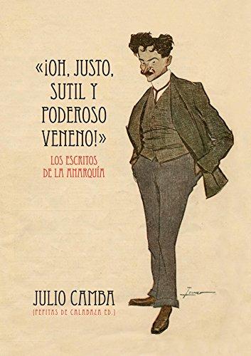Descargar Libro ¡oh, Justo, Sutil Y Poderoso Veneno! Julio Camba
