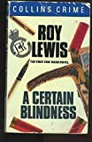 A Certain Blindness, Roy H. Lewis, 0312127839