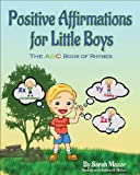 Positive Affirmations for Little Boys, Sarah Mazor, 1493613707