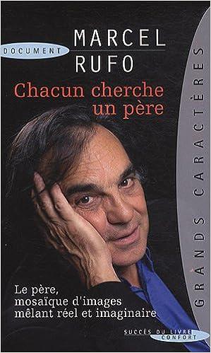 Télécharger des manuels complets gratuitement Chacun cherche un père by Marcel Rufo 2738225985 PDF RTF DJVU