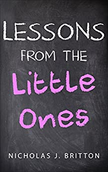 Lessons from the Little Ones by [Britton, Nicholas]