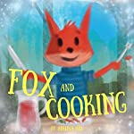 Fox and Cooking | Adelina hill