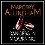 Dancers in Mourning: An Albert Campion Mystery | Margery Allingham