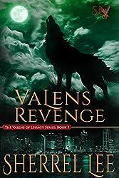 Valens Revenge - Urban Fantasy, Book 3 (The Valens of Legacy)