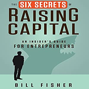 The Six Secrets of Raising Capital Audiobook