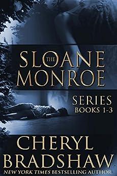 Sloane Monroe Series Set One: Books 1-3 by [Bradshaw, Cheryl]
